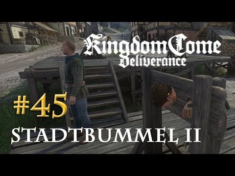 Let's Play Kingdom Come Deliverance #45: Stadtbummel in Rattay II  (Tag 32 / deutsch)