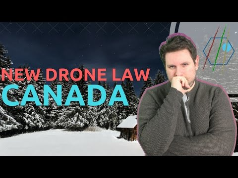 New Drone Law in Canada (March 2017)