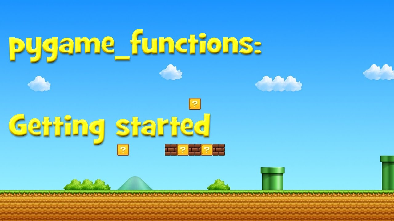 Pygame Functions: Getting Started