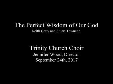 9/24/2017: The Perfect Wisdom of Our God by Keith Getty and Stuart Townsend