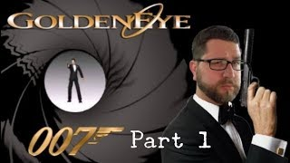 GoldenEye 007 Part 1