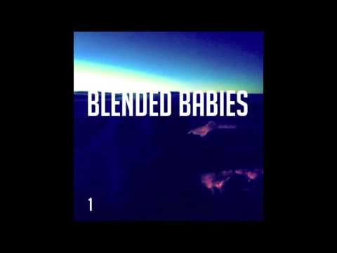 - Blended Babies - Move That Xj