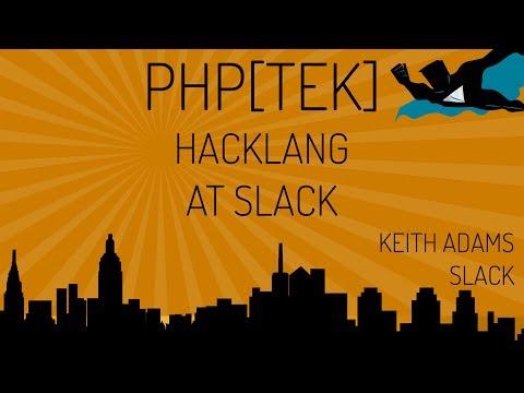 Keynote - Hacklang at Slack - Keith Adams - php[tek] 2017