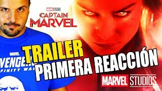 CAPTAIN MARVEL - TRAILER - PRIMERA REACCIÓN - REACTION - REVIEW - CAPITANA MARVEL - VENGADORESS