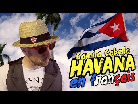 Camila Cabello - Havana ft Young Thug traduction en francais COVER