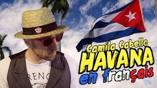 Download Lagu Camila Cabello - Havana ft. Young Thug (traduction en francais) COVER Mp3