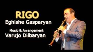 Download Eghishe Gasparyan - RIGO  // NEW 2015 // MP3 song and Music Video