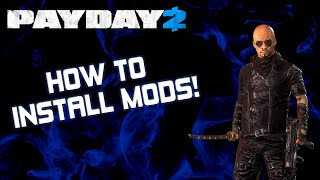 How to Mod Payday 2 in 2020! | Full Modding Tutorial