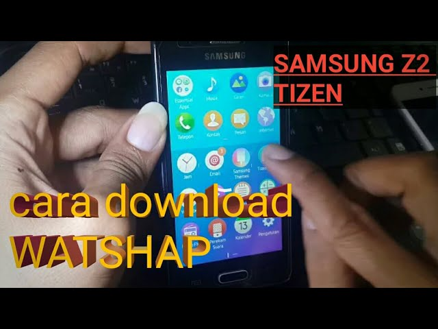 Cara Pasang Aplikasi Wa Di Hp Samsung Z2 Os Tizen Solution Whatsapp Youtube