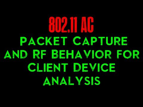 802.11ac Packet Capture and  RF Behavior for Client Device Analysis
