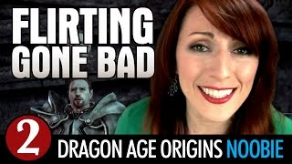 Dragon Age Origins: FLIRTING GONE BAD - Late to the Game Ep 2
