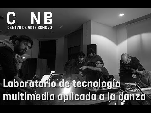 CNB Contemporánea - InTAD - Laboratorio de tecnología multimedia aplicada a la danza