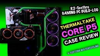 R2-Seethru Gaming PC Build-Log - Thermaltake Core P5 Case review & Custom Watercooling