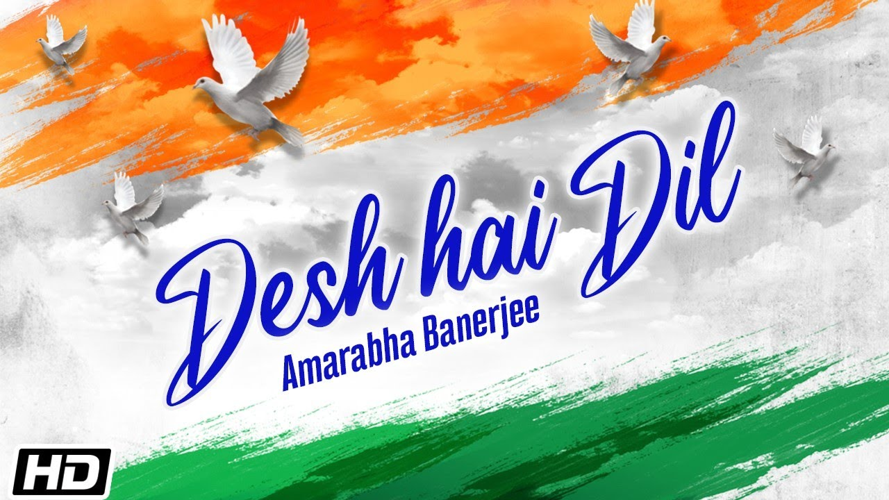 Desh Hai Dil | Amarabha Banerjee | Independence Day Song 2020