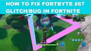 How to fix FORTBYTE #67 Glitch/Bug in Fortnite - Where are the rings??? With General Freak