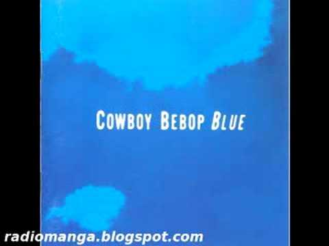 Cowboy Bebop OST 3  Blue   Road to the West