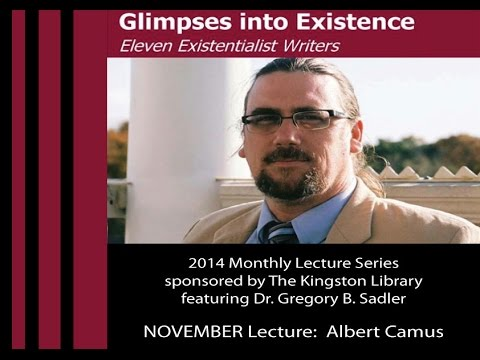 Revolt in the Face of the Absurd - Albert Camus - Glimpses Into Existence Lecture 11