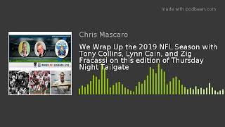 We Wrap Up the 2019 NFL Season with Tony Collins, Lynn Cain, and Zig Fracassi on this edition of Thu