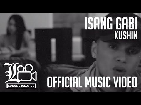 Kushin - Isang Gabi (Dir. Visual Illness) (LOCAL Exclusive - Official Music Video)