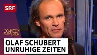 Olaf Schubert: Unruhige Zeiten | Comedy aus dem Labor | SRF Comedy