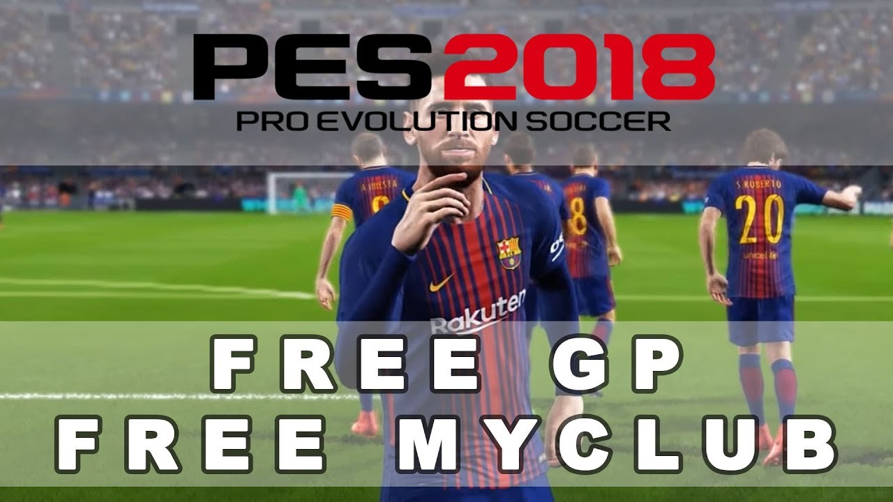 Pes 2018 Free Gp And Free Myclub Coins All Devices Youtube