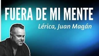 Fuera De Mi Mente   Lérica, Juan Magán LETRA.mp3