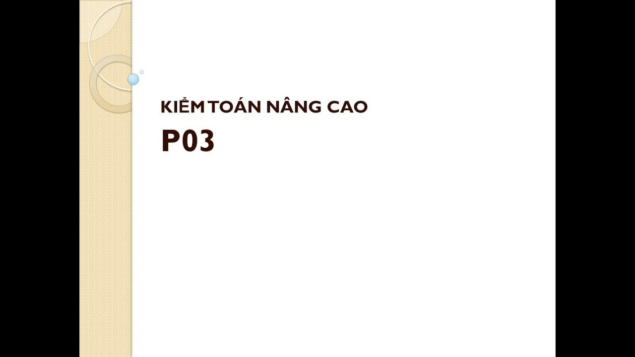 Chaper 1: Kiểm toán tiền (KSNB) P3