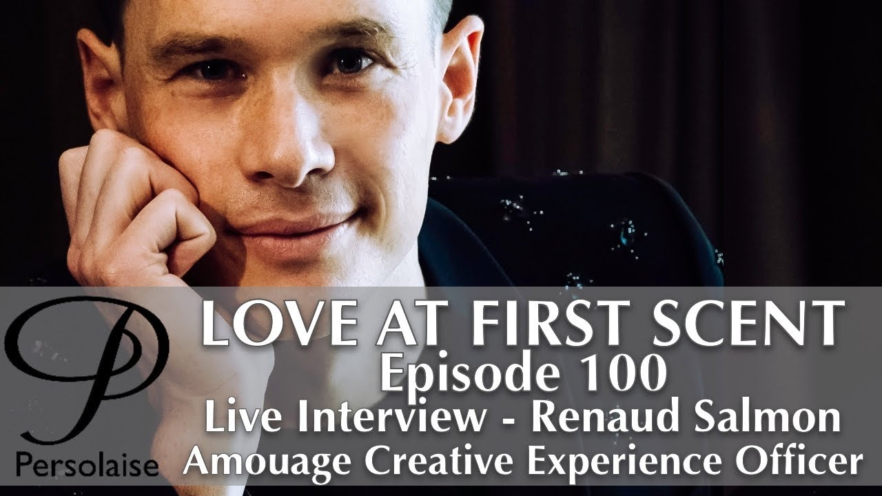 Live Interview with Renaud Salmon of Amouage on Persolaise Love At First Scent episode 100