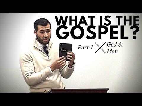 'What is the Gospel?' Part 1: God & Man