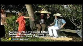 ROSERITO Y ROSENDO-AUNQUE NOS PEGEN ELLAS.mp4