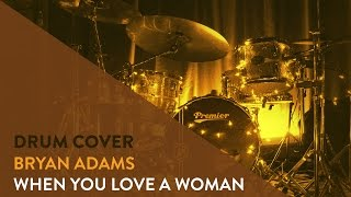 Bryan Adams - When a Men Loves a Woman (Drum Cover) Have You Ever Really Loved a Woman