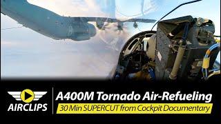 BREATHTAKING A400M \u0026 Tornado DUAL Luftwaffe Cockpit Movie, air-refueling! 30-Min Supercut [AirClips]