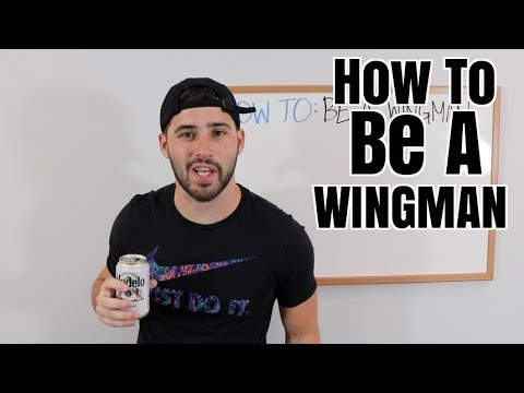 How to be a wing man
