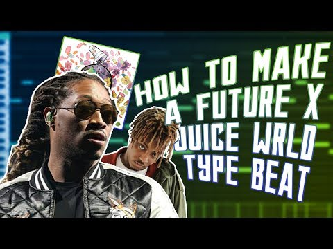 HOW TO MAKE A FUTURE X JUICE WRLD TYPE BEAT FOR WRLD ON DRUGS | MAKING A FUTURE TYPE BEAT FL STUDIO