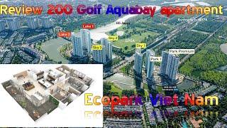 Review căn hộ Golf 200 Grand Park 1 Aquabay Ecopark - Review of golf 200 aquabay ecopark apartments