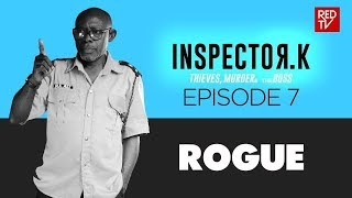 INSPECTOR K / SEASON 2 / EPISODE 7 / ROGUE