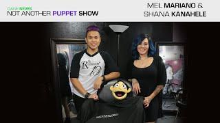 Not Another Puppet Show - Mel Mariano & Shana Kanahele