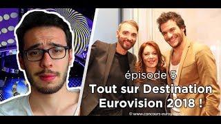 Tout sur Destination Eurovision 2018 ! Désaksé - Episode 5
