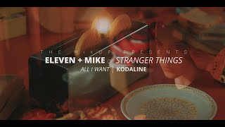 Eleven + Mike | All I Want | Stranger Things
