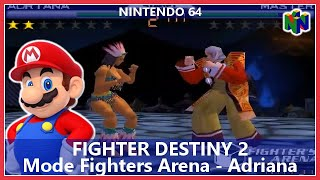 Fighter Destiny 2 - Mode Fighters Arena - Adriana (N64)