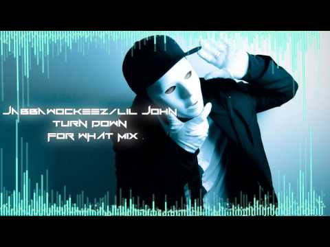 JABBAWOCKEEZ   DIRTY LAW    LIL JON   DJ SNAKE- TURN DOWN FOR WHAT MIX