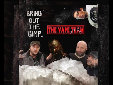 The vApe Team Episode 31 Bring Out The GIMP Replay On TVC
