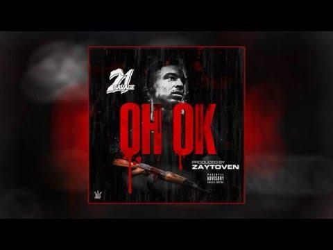 21 Savage - Oh Ok [Prod. By Zaytoven]