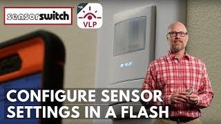 Sensor Switch VLP Mobile App - Configure Sensor Settings in a Flash