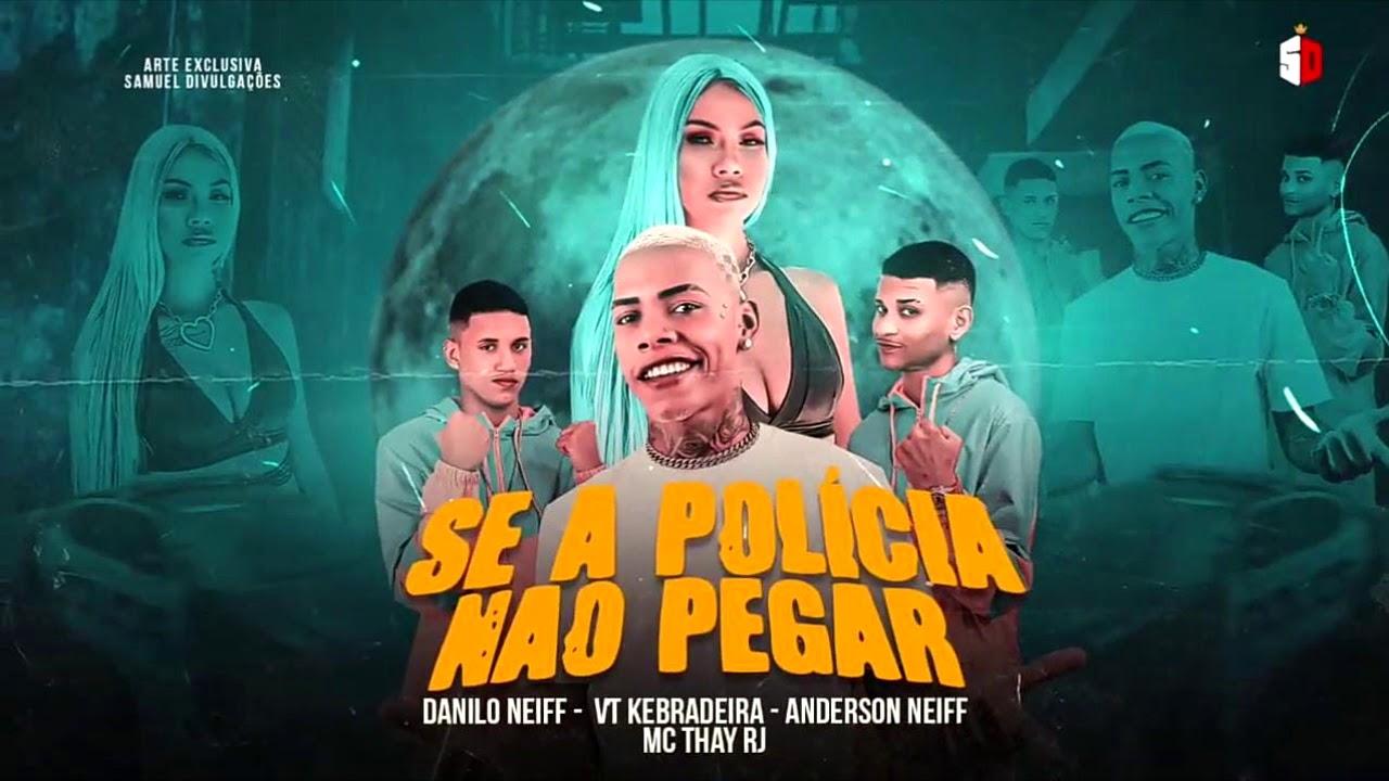 VT KEBRADEIRA , ANDERSON NEIFF , DANILO NEIFF , MC THAY RJ - SE A POLÍCIA NÃO PEGAR ( BREGA FUNK )