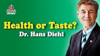 Health or Taste? - Dr. Hans Diehl