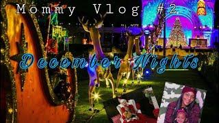 Mommy Vlog #2 :December Nights (San Diego, CA) 🎄🎁