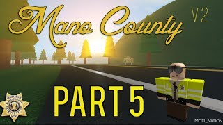 Roblox Mano County Patrol Part 5 | Pursuit Are Very Fun! |