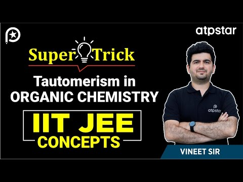 Tautomerism in organic chemistry - IIT JEE Concepts in Hindi