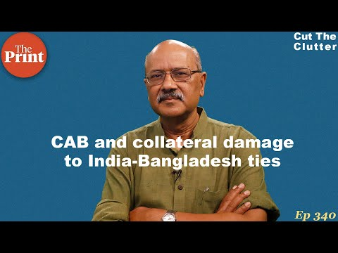 CAB-NRC, India-Bangladesh ties, and breaking some popular myths about our friendliest neighbour